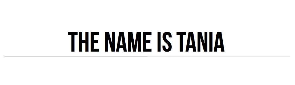 The Name Is Tania